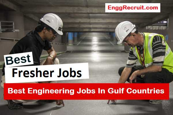 Best Engineering Jobs In Gulf Countries For Freshers